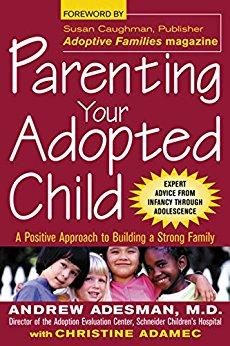 Parenting Your Adopted Child: A Positive Approach to
